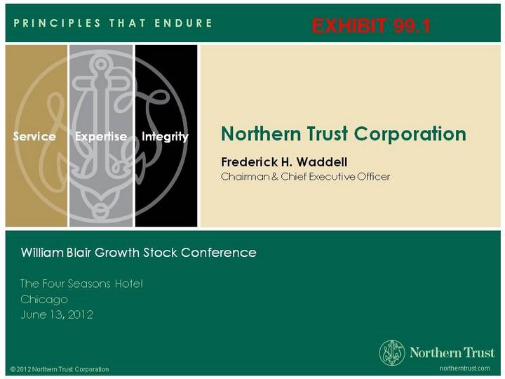 NORTHERN TRUST CORP - FORM 8-K - EX-99.1 - June 12, 2012