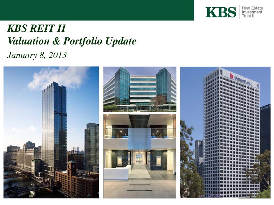 KBS Real Estate Investment Trust II, Inc. - FORM 8-K - EX-99.1 ...