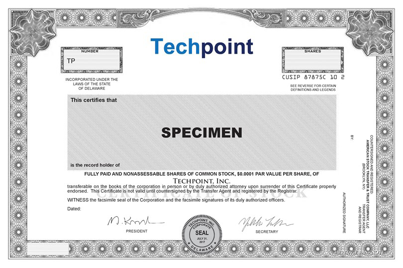 Techpoint NUMBER TP INCORPORATED UNDER THE LAWS OF THE STATE OF DELAWARE  SHARES CUSIP 878720102 SEE REVERSE FOR CERTAIN DEFINITION AND LEGENDS This  ...